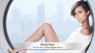 Alicia Keys - Girl On Fire (J-Vibe Reggae Remix).m4v