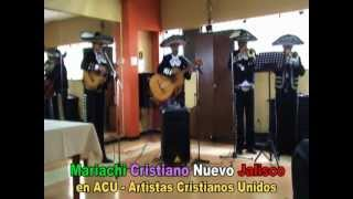 MARIACHI CRISTIANO NUEVO JALISCO EN ACU - ASOC. ARTISTAS CRISTIANOS UNIDOS - LIMA - PERU