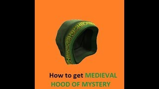How to get the Medieval Hood of Mystery ROBLOX (PC FREE)