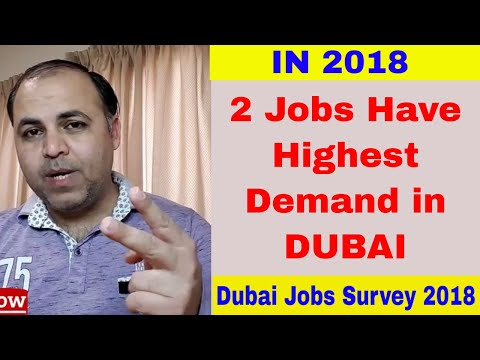 2 Jobs have Highest Demand in Dubai in 2018 || Jobs in Dubai