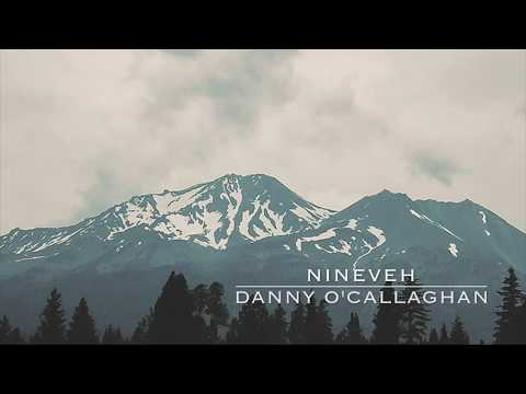 Nineveh Lyric Video - Danny O'Callaghan