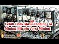 Lebih Enak Mana Trading Bitcoin atau Mining Bitcoin Versi Mining