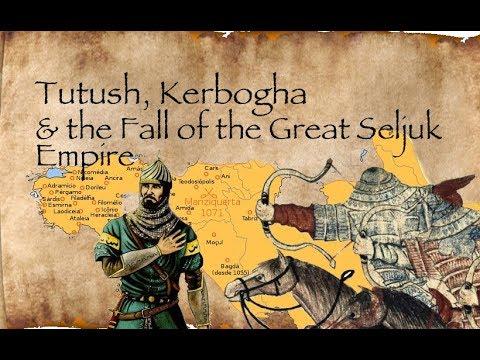 Tutush, Kerbogha & the fall of the Great Seljuk Empire