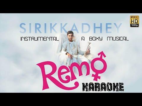 Remo - Sirikkadhey Instrumental Video | Andre nel boxy | Sivakarthikeyan, Keerthi Suresh | Karaoke