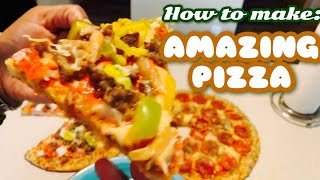 How to make Amazing Pizzas