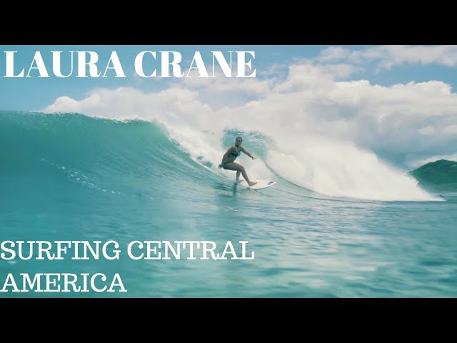 Finding waves in Central America | LAURA CRANE