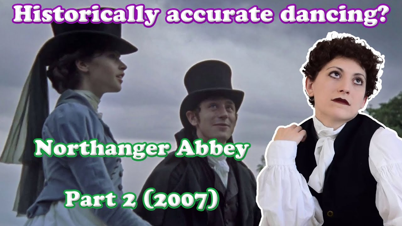How Historically Accurate is the dancing in Northanger Abbey (2007)? - Jane Austen En Pointe