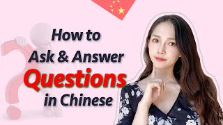 Chinese Grammar: How to Ask & Answer Questions in Chinese mandarin-Question Structure-Question Words