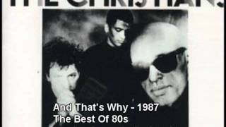 THE CHRISTIANS - ...AND THAT'S WHY - 1987
