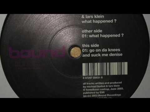 Lars Klein & Michael Burkat - What Happened