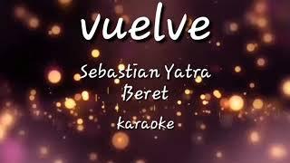 Vuelve ● Sebastian Yatra, Beret ●