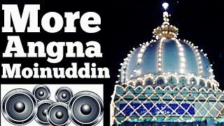 More Angna Moinuddin Aayo Re | Dj Qawwali | New 2018