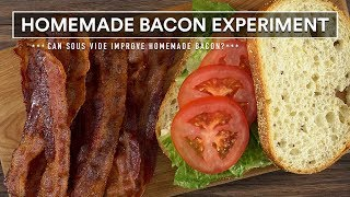 Can SOUS VIDE Improve HOMEMADE Bacon? | Sous Vide Everything