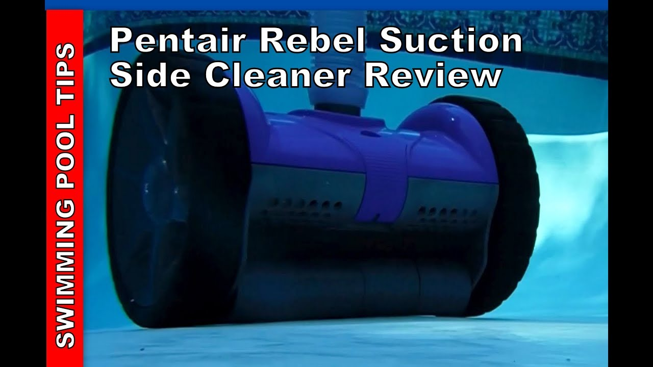Pentair Rebel Suction-side Inground Pool Cleaner Review