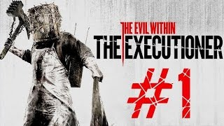 "The Evil Within | DLC ""The Executioner"" 