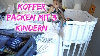Koffer packen - Spontan Urlaub mit drei Kindern - Vlog#786 Rosislife