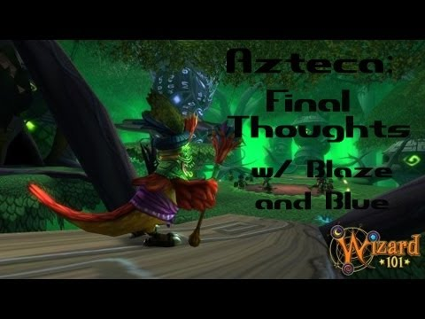 Wizard101: Azteca Final Thoughts! w/ Blaze and Blue: Next World Polaris? Lvl 95 Cap?