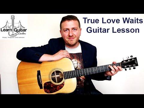 Radiohead - True Love Waits - Acoustic Guitar Lesson - Drue James