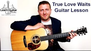 Radiohead - True Love Waits - Acoustic Guitar Lesson - Drue James