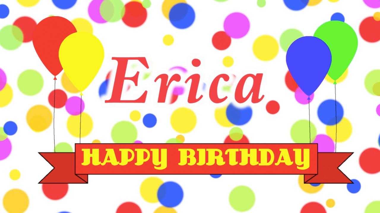Happy Birthday Erica Song