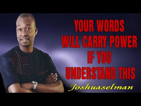 Download YOUR WORDS WILL CARRY POWER IF YOU UNDERSTAND THIS - APOSTLE JOSHUA SELMAN