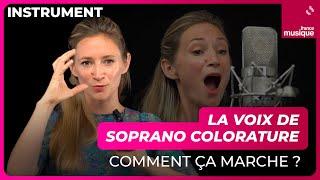 La voix de soprano colorature, comment ça marche ? Par Sabine Devieilhe