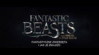 Fantastyczne zwierzęta i jak je znaleźć - Zwiastun PL (Official Trailer)