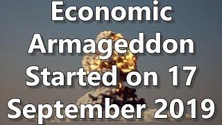 Economic Armageddon Started on 17 September 2019