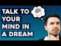 Talk To Your Subconscious In A Lucid Dream - Using Your Subconscious