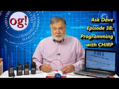Using CHIRP to Program your Handheld Ham Radios, AD#38