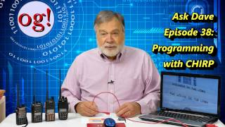 Using CHIRP to Program your Handheld Ham Radios, AD#38