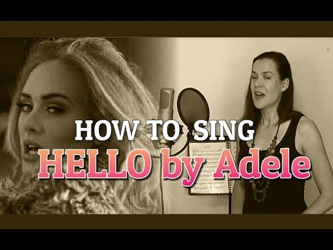 How to Sing Hello by Adele -Technique Breakdown!