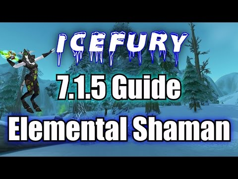7.1.5 Elemental Shaman Guide - IceFury Build