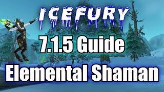 7.1.5 Elemental Shaman Guide - IceFury Build