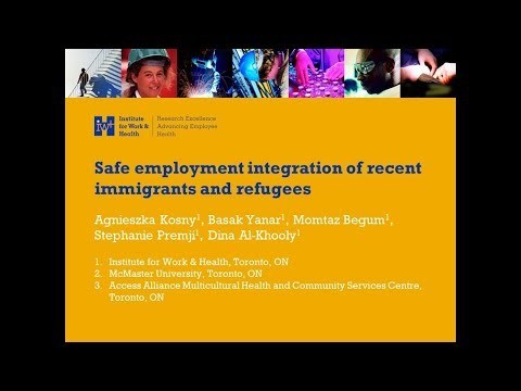 Safe employment integration of recent immigrants and refugees (Oct 31, 2017)