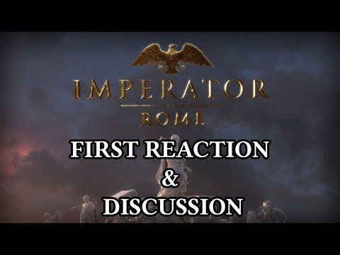 First Reaction of Imperator: Rome - The New Paradox Game - Discussion and more!