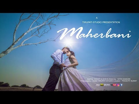 Maherbani Song of Dishit & Aesha