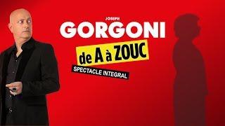 Joseph Gorgoni : de A à Zouc (2016) [SPECTACLE INTEGRAL]