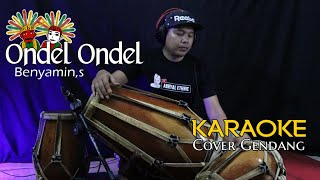 ONDEL ONDEL - BENYAMIN S - KARAOKE (cover gendang )