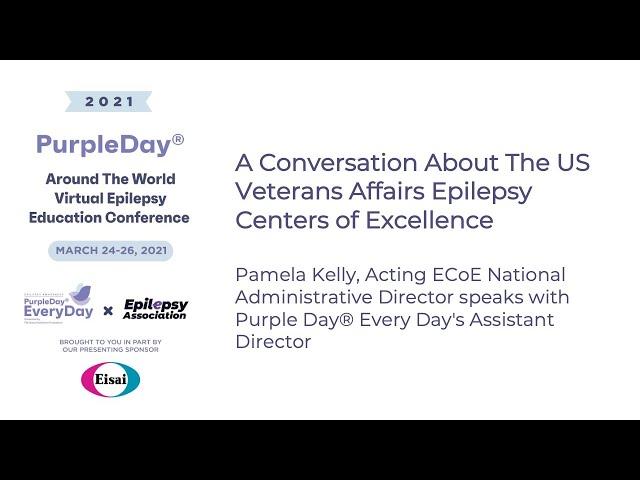 U.S. Veterans Affairs ECoE - Purple Day® Around The World 2021 Virtual Epilepsy Education Conference