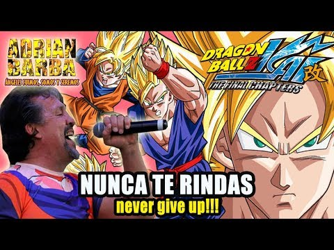 "Adrian Barba - Dragon Ball Z Kai: The Final Chapters ED ""Nunca Te Rindas"" (Never Give Up!!) cover"