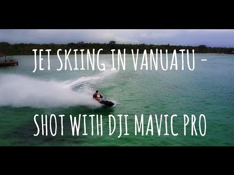 JET SKIING IN VANUATU - SHOT IN 4K WITH DJI MAVIC PRO