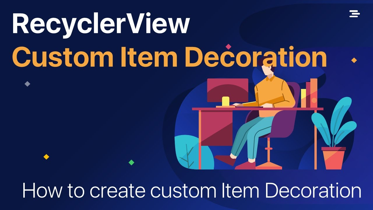 RecyclerView [Part 3] - Custom Item Decoration - Complete Course to Master Android from zero to hero