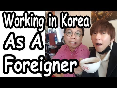 Working In Seoul As A Foreigner? (Part 1)