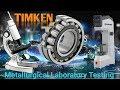 TIMKEN Bearing Company   Metallurgical Laboratory Testing