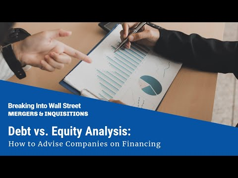 Debt vs. Equity Analysis: How to Advise Companies on Financi