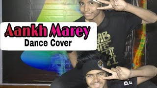 Aankh Marey !!  Dance Cover !!  Fk Dance  Academy  !! Choreography By Faruk Khan