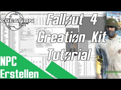 Fallout 4 Creation Kit Tutorial - Basics und NPC erstellen [German/Deutsch]