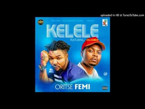 Oritsefemi Ft. Olamide - Kelele (Official Audio)