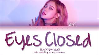 ROSÉ (BLACKPINK) - EYES CLOSED (Halsey Cover) (LYRICS)